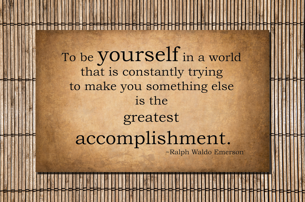 To Be yourself - Emerson quote